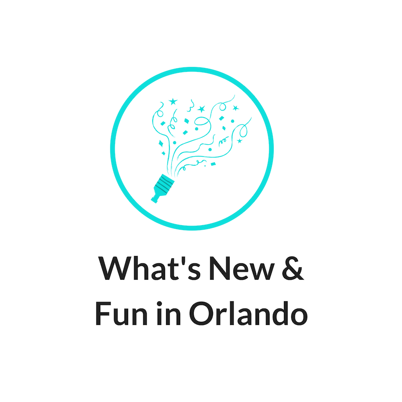 What's Fun & New in Orlando